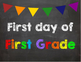 First day of 1st Grade Poster/Sign