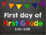 First day of 1st Grade Poster/Sign 2017-2018 date