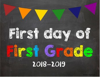 First day of 1st Grade Poster/Sign 2018-2019 date