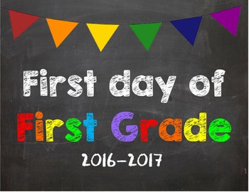 First day of 1st Grade Poster/Sign 2016-2017 date