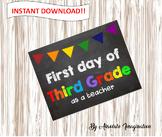 First day of 3rd Grade as a teacher Poster/Sign