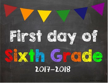 First day of 6th Grade Poster/Sign 2017-2018 date
