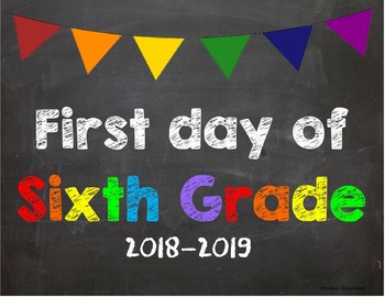 First day of 6th Grade Poster/Sign 2018-2019 date