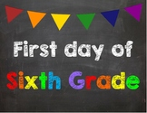First day of 6th Grade Poster/Sign
