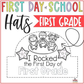 First day of First Grade Hats