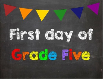 First day of Grade 5. Poster/Sign