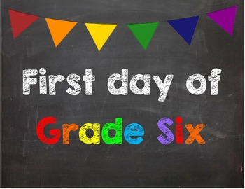 First day of Grade 6 Poster/Sign