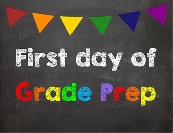 First day of Grade Prep Poster/Sign