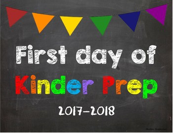 First day of Kinder Prep Poster/Sign 2017-2018 date
