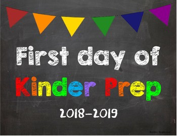 First day of Kinder Prep Poster/Sign 2018-2019 date