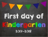 First day of Kindergarten Poster/Sign 2017-2018 date