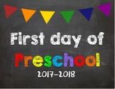 First day of Preschool Poster/Sign 2017-2018 date