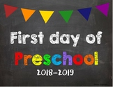 First day of Preschool Poster/Sign 2018-2019 date