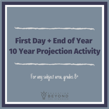 First day/last day reflection activity--10 year projection