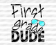 First grade Dude svg 1st grade svg Back to school svg  files for Cricut