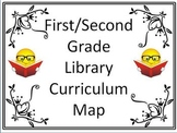 First/Second Grade Library Curriculum Maps - Getting Started - With Common Core