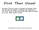 First/Then Visual--GREAT for positive behavior supports for SPED!