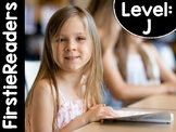 FirstieReaders® Level: J *ENGLISH AND SPANISH*
