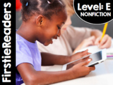 FirstieReaders® Nonfiction Level: E *ENGLISH AND SPANISH* DISTANCE LEARNING