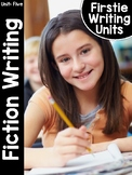 FirstieWriting: Unit Five Fiction Writing