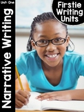 FirstieWriting: Unit One Narrative Writing