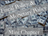 Fiscal Policy - Monetary Policy Mini Chapter with Readings, Notes, and Tests