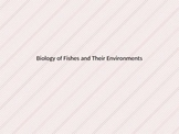 Fish Biology and Their Environments