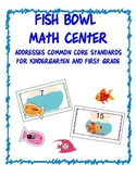 Fish Bowl Common Core Math Center for K and 1st