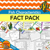 FISH CHARACTERISTICS Fact Pack Informational Text Reading