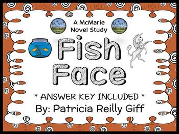 Fish Face (Patricia Reilly Giff) Novel Study / Comprehension (27 pages)