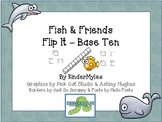 Fish & Friends Base Ten Flip It