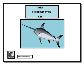 Fish: Kindergarten, ESL