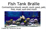 Fish Tank Braille