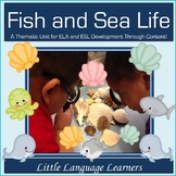ESL Fish and Sea Life Vocabulary/Concept Development ELL Newcomers Too