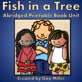 Fish in a Tree Abridged Novel Study: vocabulary, comprehension, writing