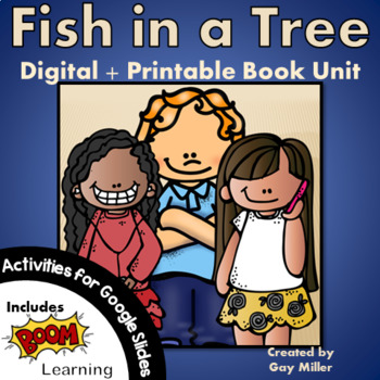 Fish in a Tree Novel Study: Digital + Printable Book Unit [Lynda Mullaly Hunt]