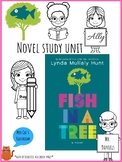Fish in a Tree Novel Study  - Lynda Mullaly Hunt - FULL UNIT -