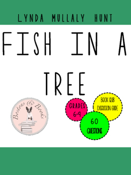 Fish in a Tree by Lynda Mullaly Hunt Book Club Discussion Guide