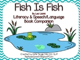 Fish is Fish Leo Lionni literacy and speech/language book companion (CCSS)