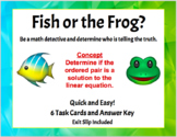 Fish or the Frog? Ordered Pair Solution Linear Equations Truth or Lie Task Cards