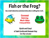Fish or the Frog? Two-Step Multi-Step Inequalities Truth or Lie Task Cards