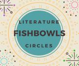 Fishbowls Literature Circle