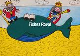 Fishes Royal (Royal Fishes)