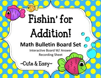 Fishin' for Addition Bulletin Board Set. Interactive Math Board. Fish. No Prep!