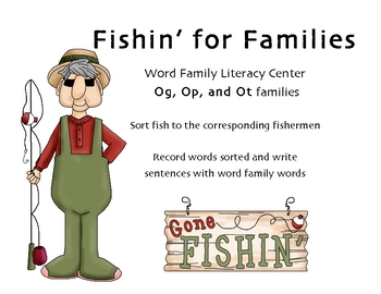 Fishin' for Families Word Sort Literacy Center - Og, Op, Ot Families