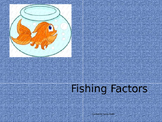 Fishing Factors