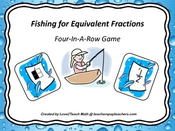 """Fishing For Equivalent Fractions """"Four In A Row"""" Game"""