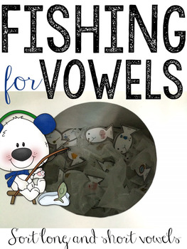 Fishing For Vowels: Listening For Long & Short Vowel Sounds