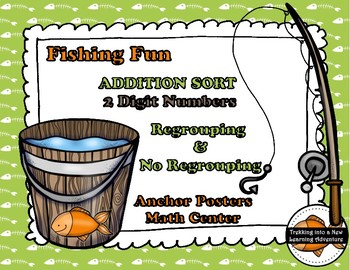 Fishing Fun 2 Digit Addition Regrouping & NO Regrouping Math Center