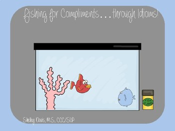 Fishing for Compliments...through Idioms!